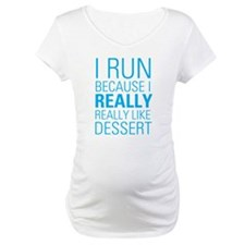 I RUN FOR DESSERT Shirt