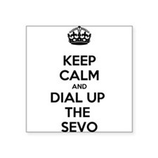 Keep Calm and Dial Up the Sevo Sticker