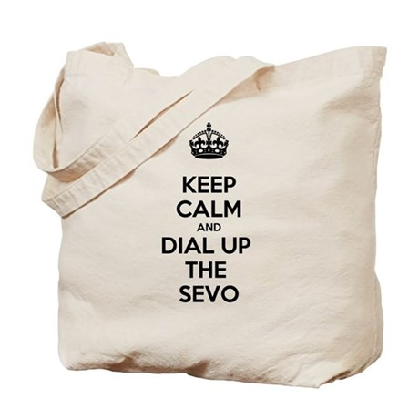 Keep Calm and Dial Up the Sevo Tote Bag