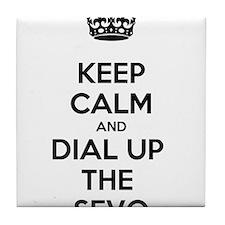 Keep Calm and Dial Up the Sevo Tile Coaster