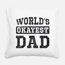Vintage World's Okayest Dad Square Canvas Pillow