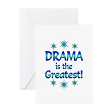 Drama is the Greatest Greeting Card