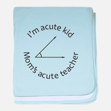 Im acute kid Moms acute teacher baby blanket