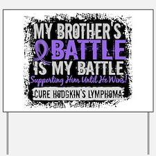 My Battle Too 2 H Lymphoma Yard Sign