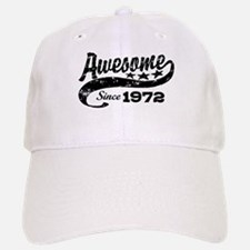 Awesome Since 1972 Baseball Baseball Cap