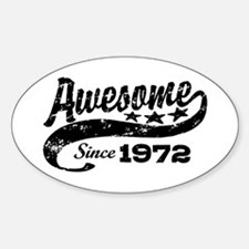 Awesome Since 1972 Sticker (Oval)