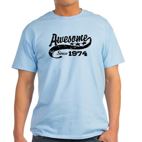 Awesome Since 1974 Light T-Shirt