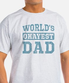 World's Okayest Dad [v. blue] T-Shirt