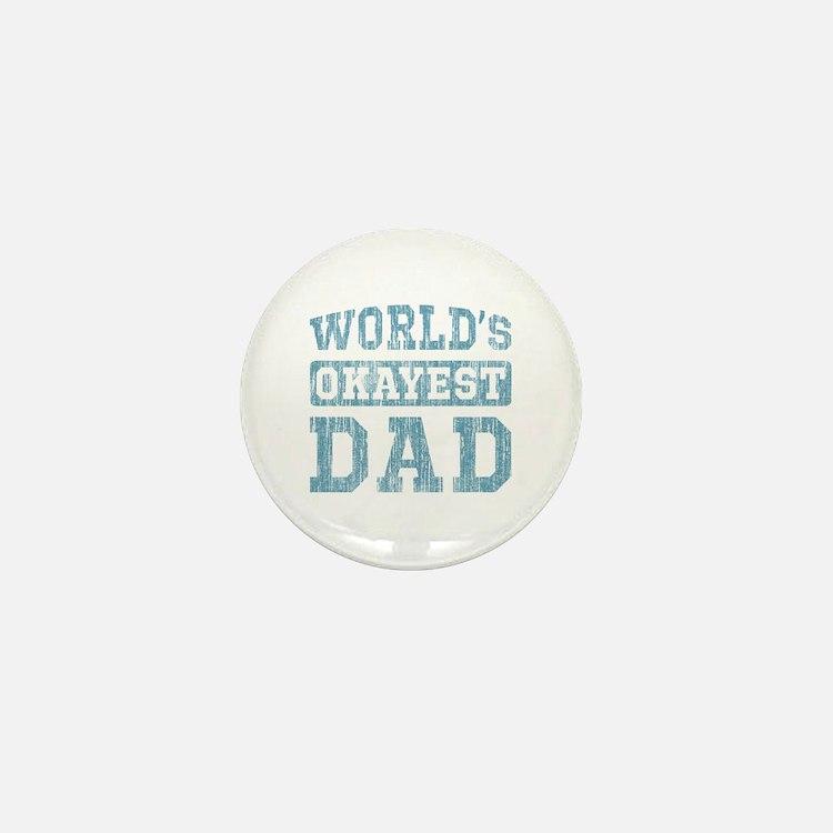 World's Okayest Dad [v. blue] Mini Button