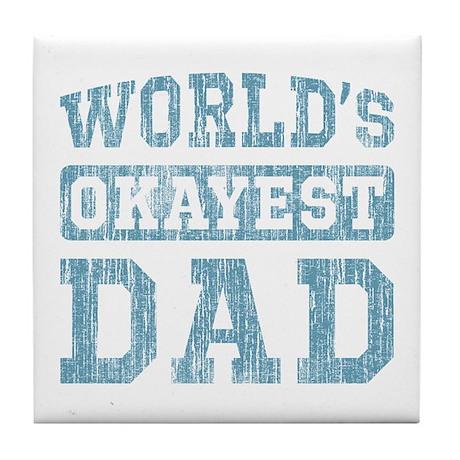 World's Okayest Dad [v. blue] Tile Coaster