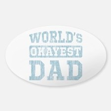 World's Okayest Dad [v. blue] Sticker (Oval)