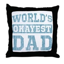 World's Okayest Dad [v. blue] Throw Pillow