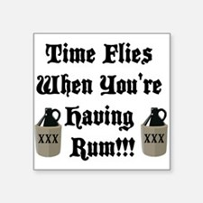 Time Flies When You're Having Rum!!! Sticker