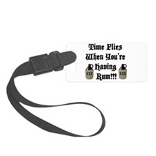 Time Flies When You're Having Rum!!! Luggage Tag