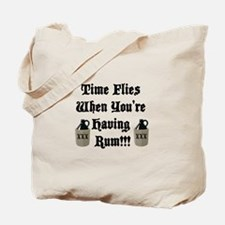 Time Flies When You're Having Rum!!! Tote Bag