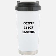 COFFEE IS FOR CLOSERS Travel Mug