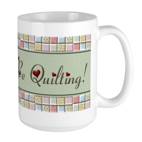 I'd Rather Be Quilting Large Mug