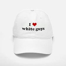 I Love white guys Baseball Baseball Cap