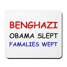 Benghazi Obama Slept Famalies Wept Mousepad