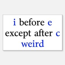 I Before E Except After C Weird Decal