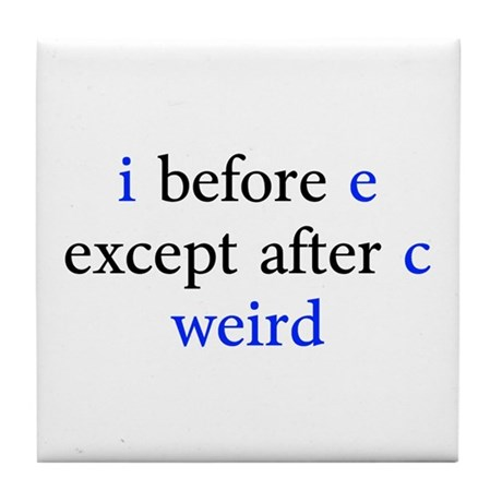 Before e except after c weird tile coaster by ibeforeeexceptafterc