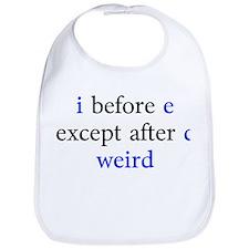 I Before E Except After C Weird Bib