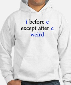 I Before E Except After C Weird Hoodie