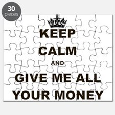 KEEP CALM AND GIVE ME ALL YOUR MONEY Puzzle