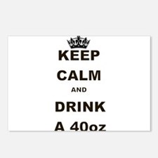 KEEP CALM AND DRINK A 40 OZ Postcards (Package of