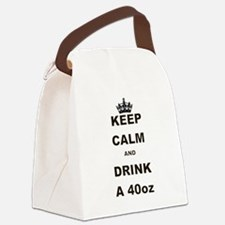 KEEP CALM AND DRINK A 40 OZ Canvas Lunch Bag