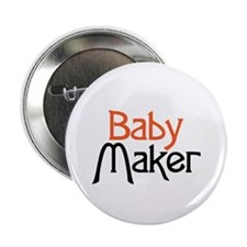 """Baby Maker 2.25"""" Button (10 pack)"""