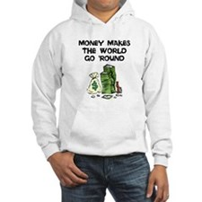 MONEY MAKES THE WORLD GO ROUND Hoodie