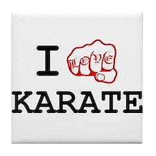 I love Karate Tile Coaster