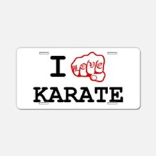 I love Karate Aluminum License Plate