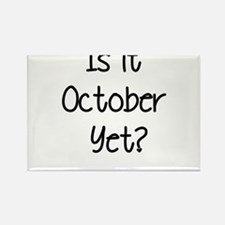 IS IT OCTOBER YET? Rectangle Magnet