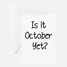 IS IT OCTOBER YET? Greeting Card