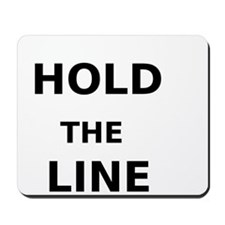 Hold the Line Mousepad
