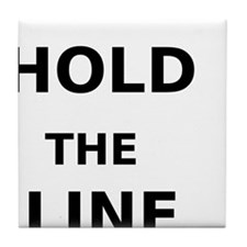 Hold the Line Tile Coaster