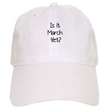 IS IT MARCH? Baseball Baseball Cap