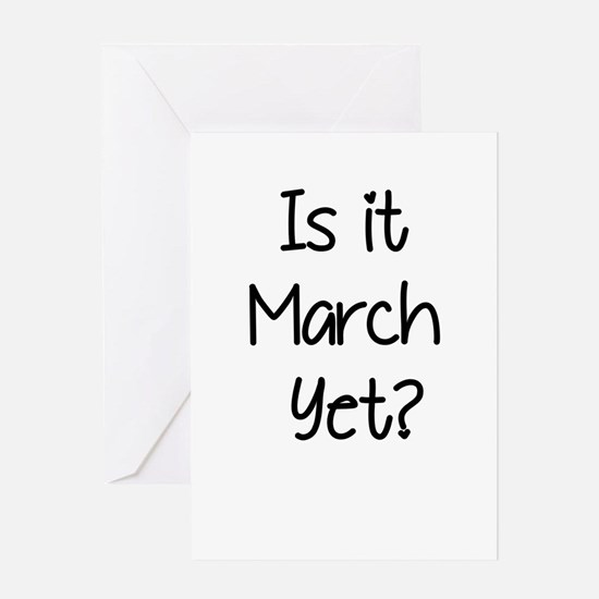 IS IT MARCH? Greeting Card