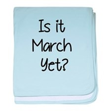 IS IT MARCH? baby blanket