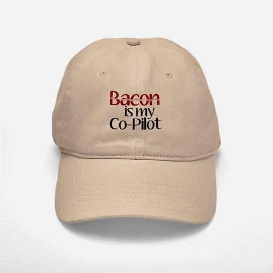 Bacon is my Co-Pilot Baseball Baseball Cap