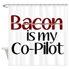 Bacon is my Co-Pilot Shower Curtain