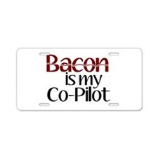 Bacon is my Co-Pilot Aluminum License Plate