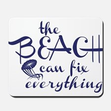 The Beach Can Fix Everything Mousepad