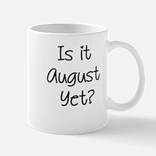 Is It August Yet Mug