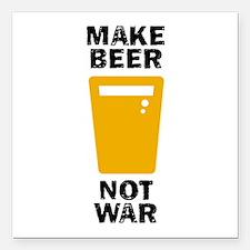 """Make Beer Not War Square Car Magnet 3"""" x 3"""""""
