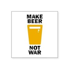 Make Beer Not War Sticker