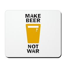 Make Beer Not War Mousepad