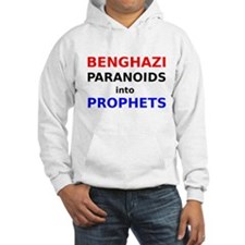 Benghazi Paranoids into Prophets Hoodie